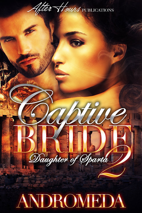 CAPTIVE BRIDE 2; Daughter of Sparta