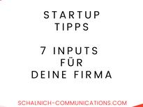 Startup Tipps |7 Inputs für Deine Firma