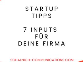Startup Tipps  7 Inputs für Deine Firma