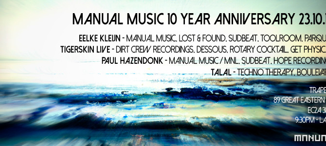 Manual Music 10 Year Anniversary - Shoreditch 23/10/15 - Eelke Kleijn, Tigerskin, Paul Hazendonk, Ta
