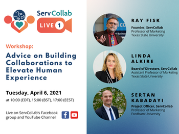 """ServCollab's 1st LIVE EVENT:         """"Advice on Building Collaborations to Elevate Human Experience"""""""
