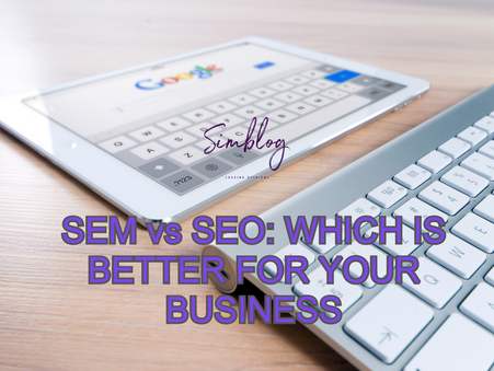 SEM VS SEO: Which is Better For Your Business