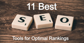 11 Best SEO Tools For Optimal Rankings