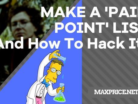 MAKE A 'PAIN POINT' LIST (And How To Hack It)