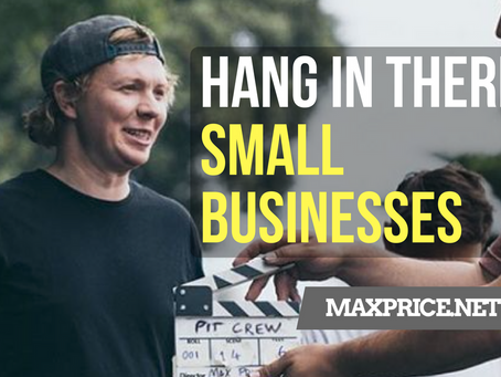 HANG IN THERE - SMALL BUSINESSES