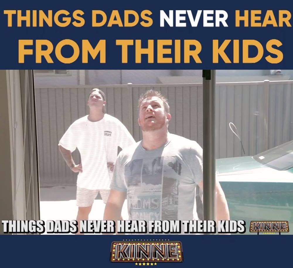 THINGS DADS NEVER HEAR FROM THEIR KIDS