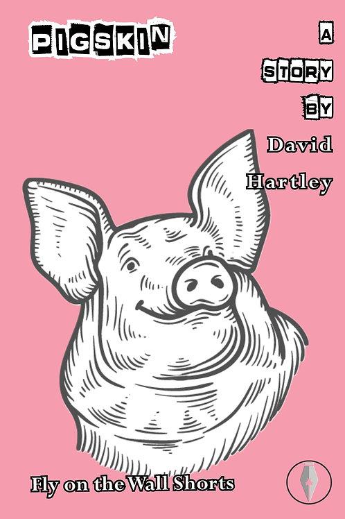 Pigskin by David Hartley