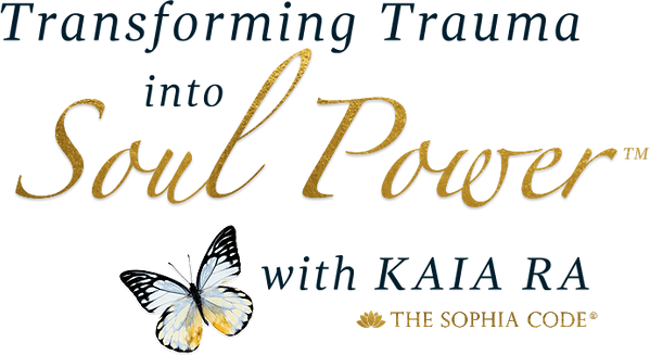 Transforming Trauma into Soul Power with Kaia Ra