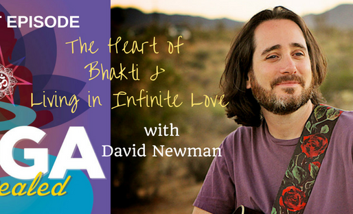 'THE HEART OF BHAKTI' | DAVID NEWMAN ON THE YOGA REVEALED PODCAST
