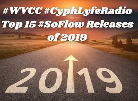 #WVCC #CYPHLYFERADIO Top 15 #SoFlow Releases 2019
