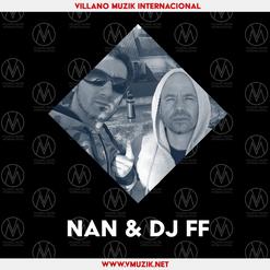 Nan & Dj FF