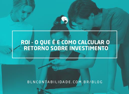 ROI - O que é e como calcular o retorno sobre investimento