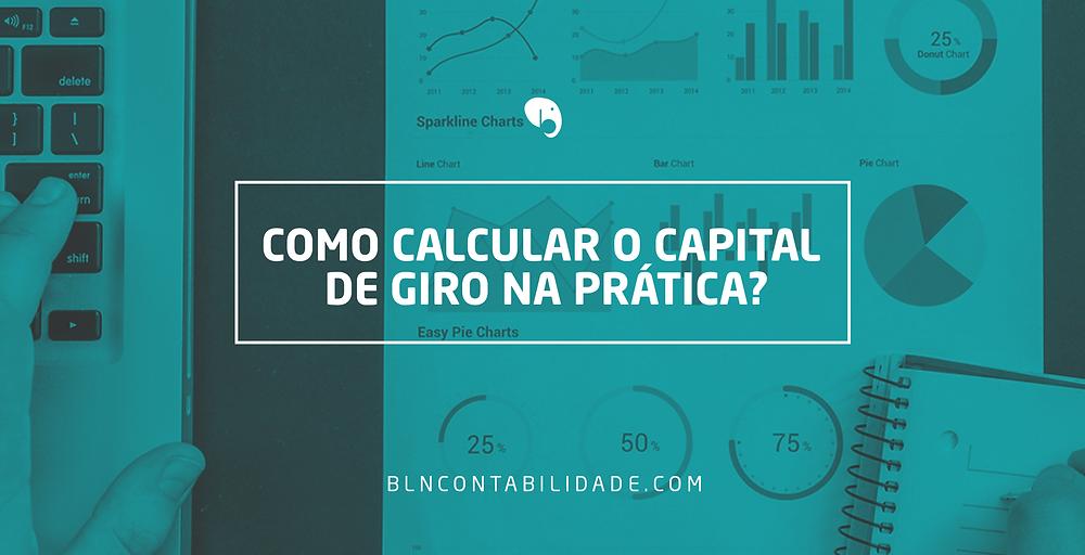 Como calcular o capital de giro na prática