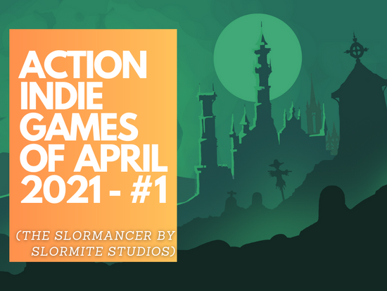 Action Indie Games of April 2021 - #1
