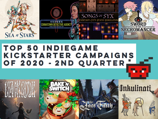 Top 50 IndieGame Kickstarter Campaigns of 2020 - 2nd Quarter