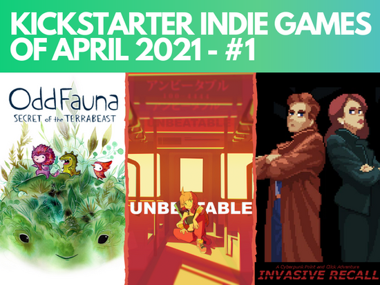 Kickstarter Indie Games of April 2021 - #1