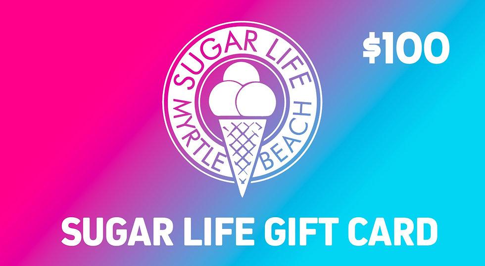 SUGAR LIFE GIFT CARD - $100