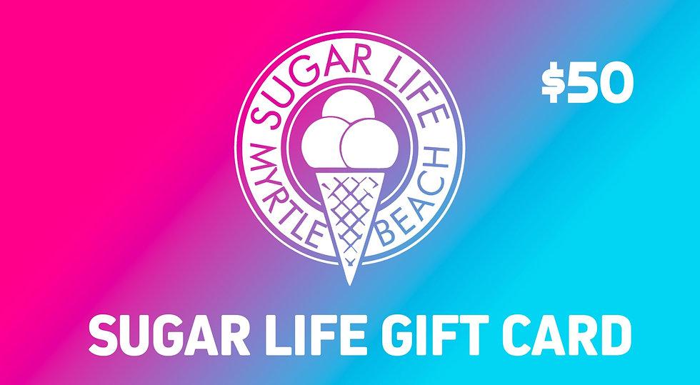 SUGAR LIFE GIFT CARD -  $50