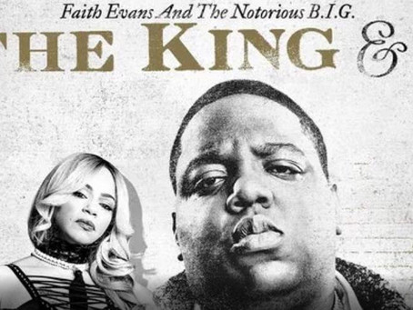 PQs Faith Evans & The Notorious B.I.G. : The King & I