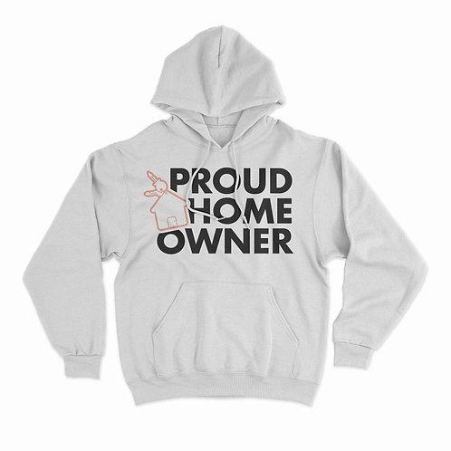 Proud Homeowner Black, White or PINK Hoodie *PRE-ORDER*