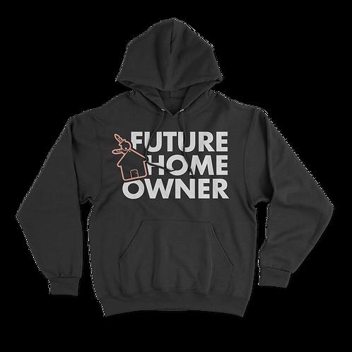 Future Homeowner Black or White Hoodie *PRE-ORDER*
