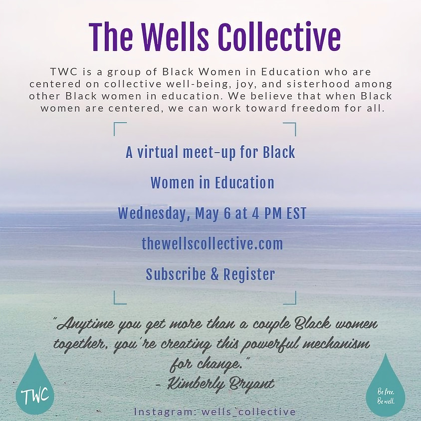 WELLcome to the Well: A Meet-up for Black Women in Education