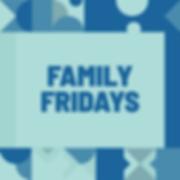 4985_GRCM_FamilyFridays_1200x1200-01.png