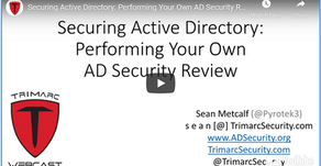 Webcast: Securing Active Directory: Performing Your Own AD Security Review