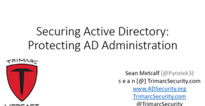Webcast: Securing Active Directory: Protecting AD Administration