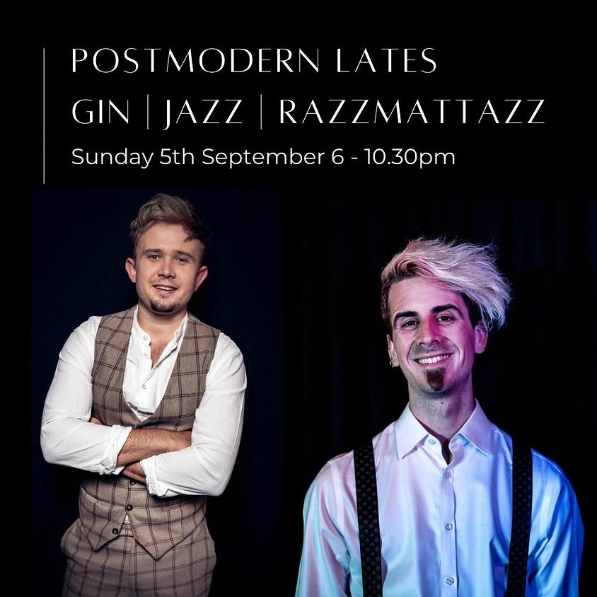 Post Modern Lates: Gin   Jazz   Razzmatazz