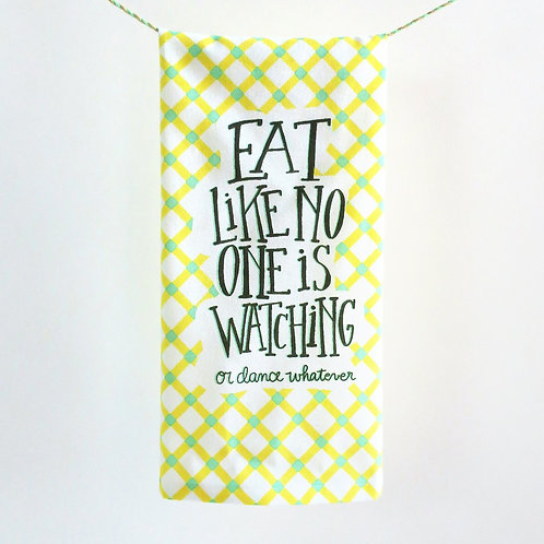 Eat Like No One is Watching Hang Tight Towel