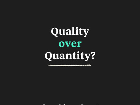 Quality over quantity? Not the whole story?