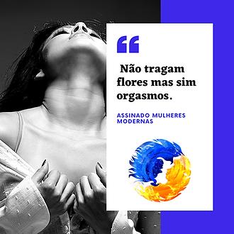 NÃO_TRAGAM_FLORES_MAS_SIM_ORGASMOS.png