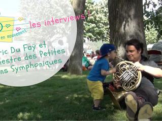 A la rencontre d'Eric Du Faÿ et de l'Orchestre des Petites Mains Symphoniques !