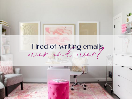 Tired of writing emails over and over?