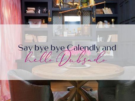 Say bye bye Calendy and hello Dubsado