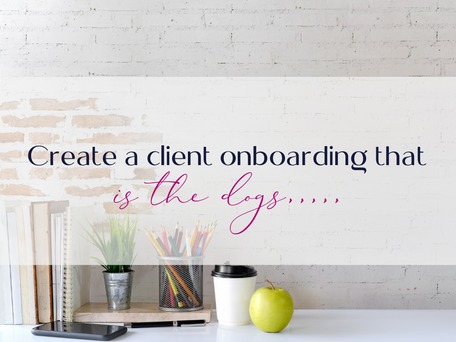 CREATE A CLIENT ONBOARDING THAT IS THE DOGS.....