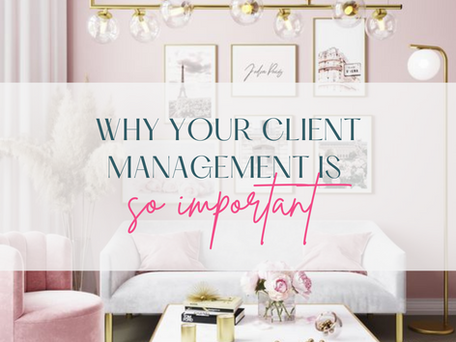 Why your client management is SO important