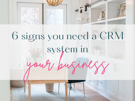 6 signs you need a CRM system in your business