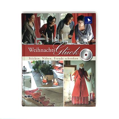 Weihnachtsglück - Sticken, Nähen, Freude schenken