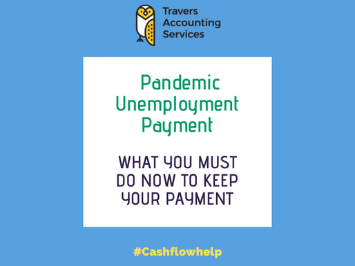 PANDEMIC UNEMPLOYMENT PAYMENT - What You Must Do Now to Keep Your Payment