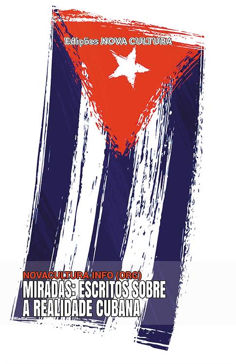 Miradas: Escritos sobre a Realidade Cubana