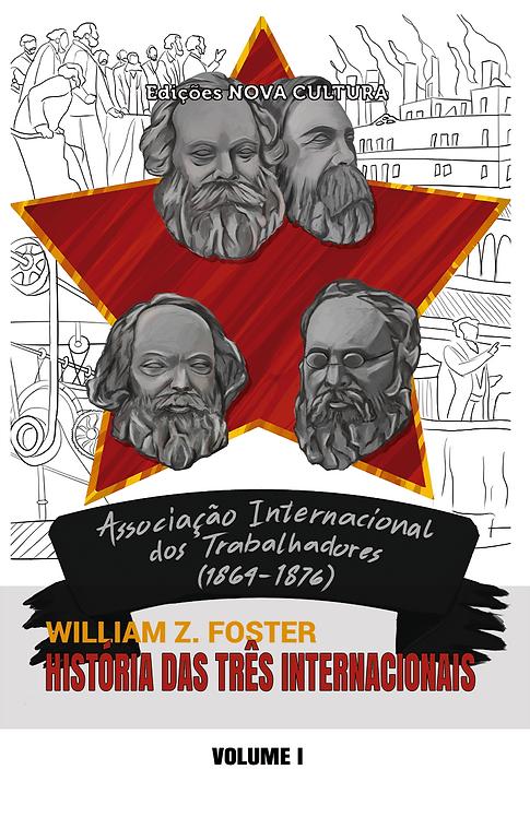 História das Três Internacionais: volume I