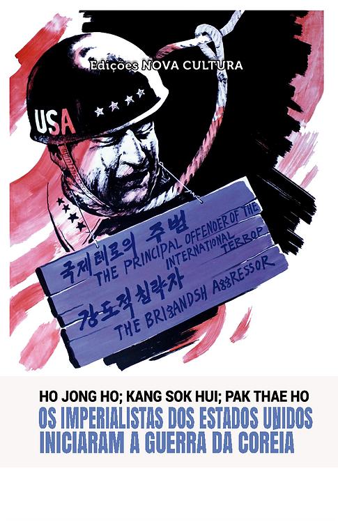 Os Imperialistas dos Estados Unidos iniciaram a Guerra da Coreia