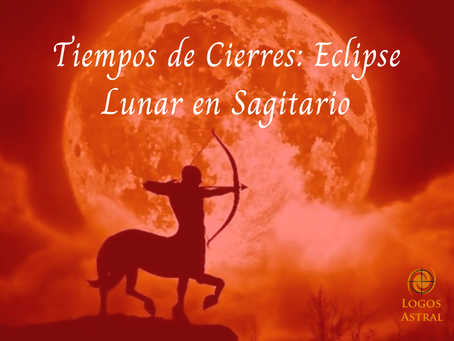 Tiempos de cierres: Eclipse Lunar en Sagitario - Semana 24/05/2021 al 30/05/2021