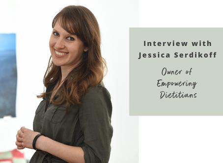 Interview with Jessica Serdikoff -  Empowering Dietitians