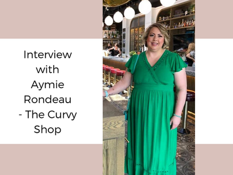 Interview with Aymie Rondeau - The Curvy Shop