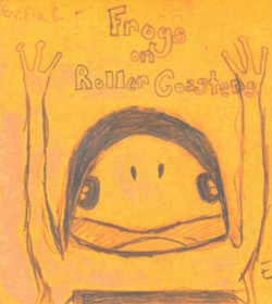Frogs on Roller Coasters by Ella C.
