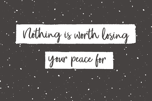 Sentiment postcard - Nothing is worth losing your peace for