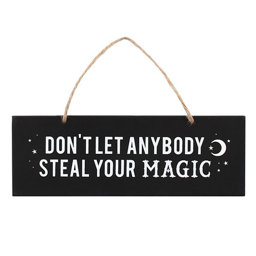 Don't Let Anyone Steal Your Magic - sign